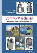 Alternative Energien ohne bestimmte Brennstoffe. Wärmeenergie: Stirling-Maschine