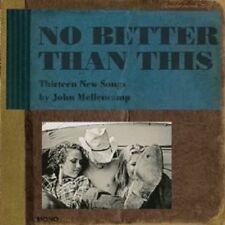 """JOHN MELLENCAMP """"NO BETTER THAN THIS"""" CD NEW+"""