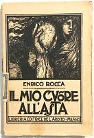 IL MIO CUORE ALL'ASTA libreria de L'Ardito 1921 E.Rocca P. Bolzon libro