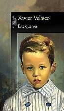 NEW Éste que ves (Spanish Edition) by Xavier Velasco