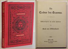 Wildenbruch Die Tochter des Erasmus 1900 Belletristik Schauspiel Theater sf