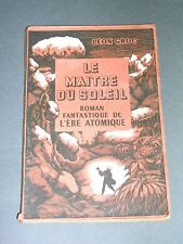 Anticipation Science fiction Léon Groc Le maitre du soleil E.O 1946 bon état