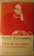 Fille de la colère. Le roman de Louise Michel - M. Peyramaure, 2002