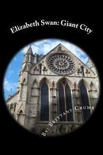 Elizabeth Swan: Elizabeth Swan : Giant City by Brittany Crumb (2016, Paperback)