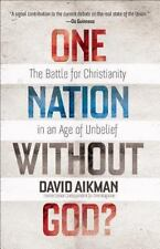 One Nation Without God? The Battle for Christianity in an Age of Unbelief
