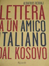 ALBATROS REXHAJ - LETTERA A UN AMICO ITALIANO DAL KOSOVO 1999 PRIMA EDIZIONE