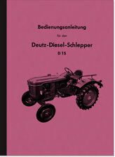 Deutz D 15 Diesel-Schlepper Bedienungsanleitung Handbuch Betriebsanleitung D15