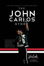 The John Carlos Story: The Sports Moment That Changed the World by Dave Zirin