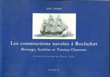 Les constructions navales à Rochefort, Brouage, Soubise et Tonnay-Charente 2003