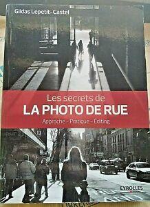 LES SECRETS DE LA PHOTO DE RUE - IN LINGUA FRANCESE - G.LEPETIT-CASTEL -EYROLLES