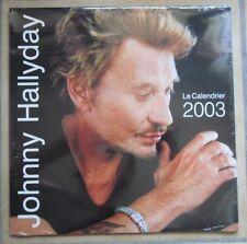 CALENDRIER 2003 JOHNNY HALLYDAY neuf sous blister