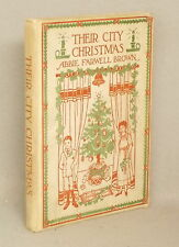 Antique THEIR CITY CHRISTMAS A STORY FOR BOYS & GIRLS Abbie Farwell Brown SIGNED