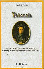 Yehonala. La concubina que se convirtio en la ultima y mas influyente emperatriz