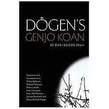 Dogen's Genjo Koan : Three Commentaries by Eihei Dogen Zenji (2013, Paperback)