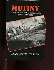 Mutiny: In the British and Commonwealth Forces, 1797-1956 James 1st  HBdj VG