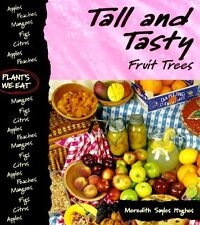Tall and Tasty: Fruit Trees (Plants We Eat)