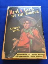 RED CLARK ON THE BORDER - FIRST EDITION INSCRIBED BY GORDON YOUNG