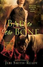 Bad to the Bone by Jeri Smith-Ready (2009, Paperback)