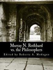 Murray N. Rothbard vs. the Philosophers : Unpublished Writings on Hayek,...