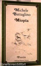 MIOPIA Michele Battaglino Edizioni Osanna Venosa 1987 Con dedica Letteratura di