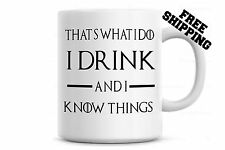 Thats What I Do I Drink and I know things Coffee Mug, Game of thrones