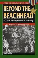 Beyond the Beachhead: The 29th Infantry Division in Normandy (Stackpole Military
