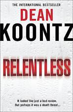 Relentless by Dean Koontz BRAND NEW BOOK (Paperback, 2010)