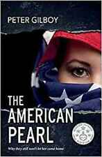 THE AMERICAN PEARL_SIGNED BRAND-NEW 2017 PB_PETER GILBOY_SPIES, ESPIONAGE_POLITI