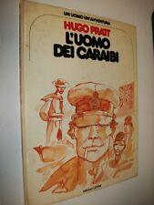 HUGO PRATT:L'UOMO DEI CARAIBI.UN'UOMO UN'AVVENTURA CEPIM N.4.CARTONATO 1977 1aE!