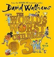 The World's Worst Children 3 Fiendishly funny new short stories David Walliams