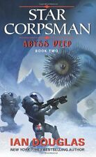 Abyss Deep: Star Corpsman: Book Two (Star Corpsman Series) by Ian Douglas
