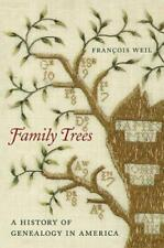 Family Trees: A History of Genealogy in America by Francois Weil: New
