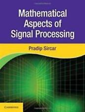 Mathematical Aspects of Signal Processing by Pradip Sircar (2016, Hardcover)
