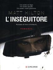 L'INSEGUITORE  HILTON MATT LONGANESI 2009 LA GAJA SCIENZA