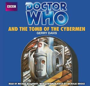 DOCTOR WHO AND THE TOMB OF THE CYBERMEN by Gerry Davis (4xCD)