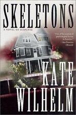 NEW - Skeletons: A Novel of Suspense by Wilhelm, Kate
