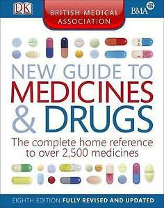 BMA New Guide to Medicine and Drugs by Dorling Kindersley Ltd (Paperback, 2011)