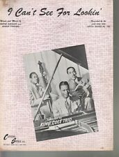 I Can't See For Lookin 1944 Nat King Cole Sheet Music