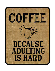 RETRO VINTAGE COFFEE SHOP SACK ADULTING HARD FUNNY QUOTE KITCHEN METAL WALL SIGN