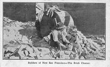 SAN FRANCISCO CALIFORNIA EARTHQUAKE RECONSTRUCTION BRICK CLEANER POSTCARD 1906