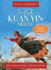 Wild Kuan Yin Oracle - Pocket Edition: Soul Guidance from the Wild Divine by Ala