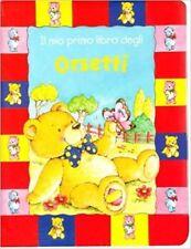 Il Mio Primo Libro Degli Orsetti,  ,Gribaudo,2005