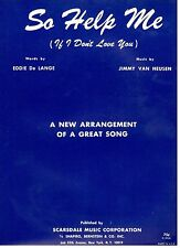 SO HELP ME (IF I DON'T LOVE YOU) PIANO/VOCAL/GUITAR SHEET MUSIC-1938-RARE-NEW!!