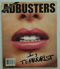 ADBUSTERS Magazine JULY / AUGUST 2004 Volume 12 Number 4 I, TERRORIST