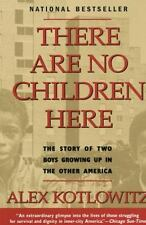There Are No Children Here : The Story of Two Boys Growing up in the Other...