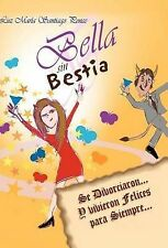 Bella sin Bestia: Se Divorciaron... Y Vivieron Felices para Siempre... (Spanish