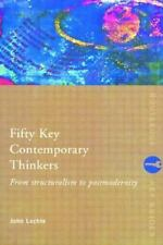 Fifty Key Thinkers: Fifty Key Contemporary Thinkers : From Structuralism to Pos…