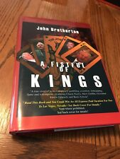 A FISTFUL OF KINGS By John Brotherton - Hardcover **Signed**