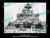 OLD POSTCARD SIZE PHOTO OF AUSTRALIAN NAVY SHIP HMAS ENCOUNTER SHIPS CREW 1914