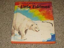 The True Book Of Little Eskimos By Donalda Copeland © 1953 Childrens Press